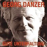Gute Unterhaltung: die besten Geschichten und Lieder von Georg Danzer