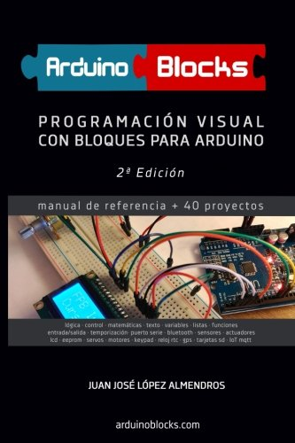 ArduinoBlocks - 2ª edición: Programación Visual con Bloques para Arduino