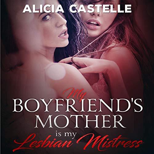My Boyfriend's Mother Is My Lesbian Mistress audiobook cover art