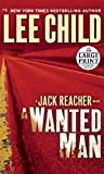 By Lee Child ( Author ) [ Wanted Man Jack Reacher Novels By Sep-2012 Paperback - Random House Large Print Publishing Sep-2012