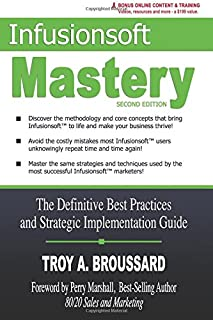 Infusionsoft Mastery: The Definitive Best Practices and Strategic Implementation Guide
