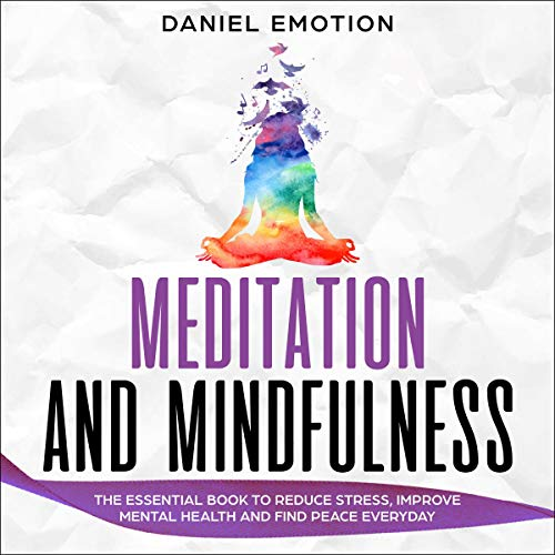Meditation and Mindfulness Audiobook By Daniel Emotion cover art