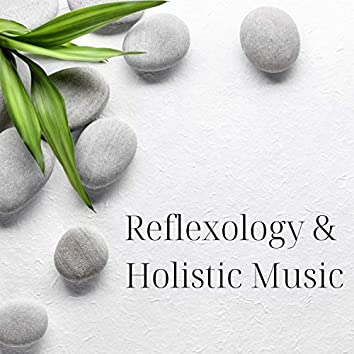 Reflexology & Holistic Music: Rejuvenate Your Soul