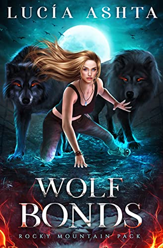Wolf Bonds (Rocky Mountain Pack Book 1) by [Lucia Ashta]