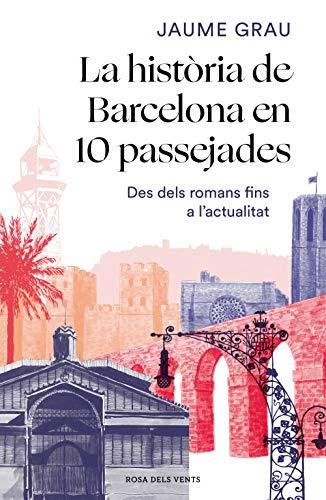 La història de Barcelona en 10 passejades: Des dels romans fins a l