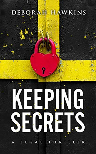 Keeping Secrets, A Legal Thriller (The Warrick-Thompson Files Book 3)