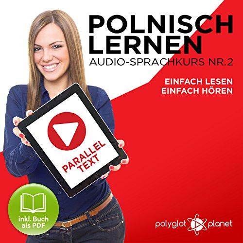 Polnisch Lernen - Einfach Lesen | Einfach Hören | Paralleltext [Learn Polish – Easy Reading, Easy Listening] cover art
