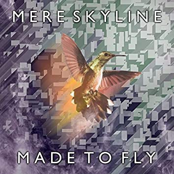 Made to Fly