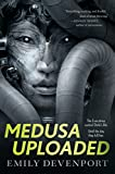 Medusa Uploaded: A Novel (The Medusa Cycle, 1)