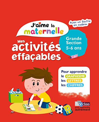 J'aime la maternelle - Mes activités effaçables - Grande section - Dès 5 ans