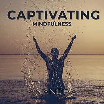 Captivating Mindfulness