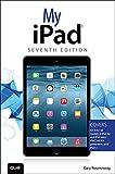 My iPad (Covers iOS 8 on all models of iPad Air, iPad mini, iPad 3rd/4th generation, and iPad 2) (My...) (English Edition)
