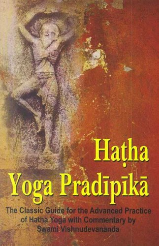 Hatha Yoga Pradipika: Classic Guide For The Advanced Practice Of Hatha Yoga