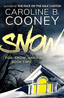 Snow (Fog, Snow, and Fire Book 2) by [Caroline B. Cooney]