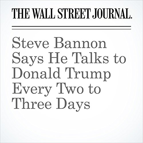 Steve Bannon Says He Talks to Donald Trump Every Two to Three Days copertina