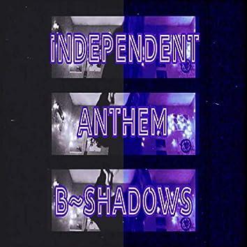 Independent Anthem (Freestyle)