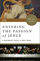 Entering the Passion of Jesus: A Beginner's Guide to Holy Week [DVD]