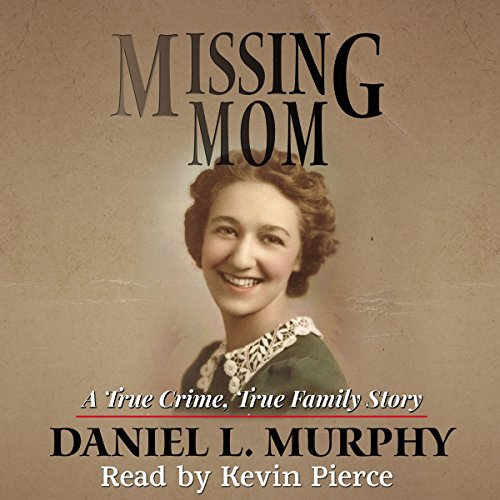 Missing Mom: A True Crime, True Family Story audiobook cover art