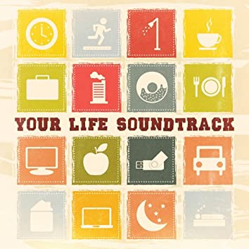 Your Life Soundtrack (Calm, Relaxing, Zen Songs for Everyday Life)