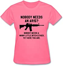 Nobody Needs An AR15? Nobody Needs Whiny Little Bitch Funny Women's T-Shirt