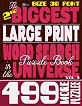 The 2nd Biggest LARGE PRINT Word Search Puzzle Book in the Universe: 499 More Puzzles, Size 30 Font (The Biggest LARGE PRINT Word Search Puzzle Book in the Universe) (Volume 2)