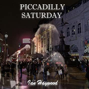 Piccadilly Saturday