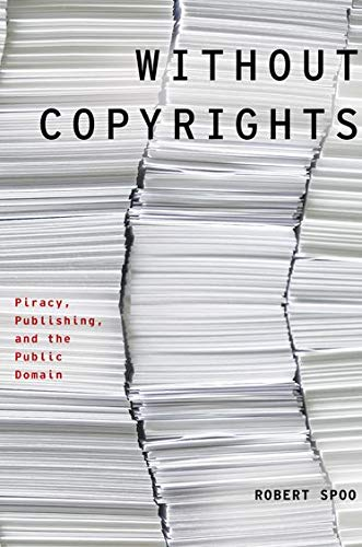 Image of Without Copyrights: Piracy, Publishing, and the Public Domain (Modernist Literature and Culture)