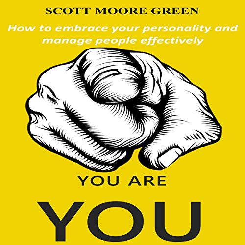 You Are You: How to Embrace Your Personality and Manage People Effectively audiobook cover art