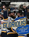 Glorious: The St. Louis Blues' Historic Quest for the 2019 Stanley Cup - St. Louis Post-Dispatch