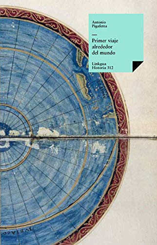 Primer viaje alrededor del mundo (Historia-Viajes nº 312) (Spanish Edition)