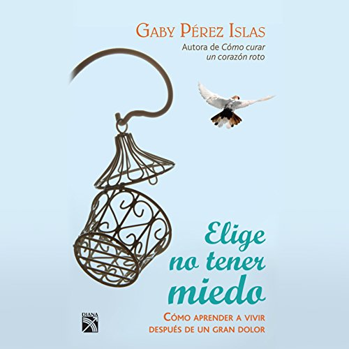 Elige no tener miedo [Choose Not to Be Afraid] audiobook cover art