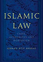 Islamic Law: Cases, Authorities, and Worldview