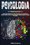 Psicología: 4 Manuales en 1: Autodisciplina, Inteligencia emocional, Psicología Oscura y Manipulación. Aprende las claves del éxito en forma disciplinada, sabiendo gestionar los engaños de la mente.