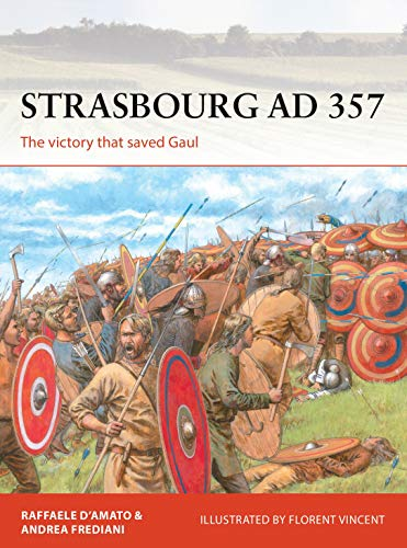 Strasbourg AD 357: The Victory That Saved Gaul: 336