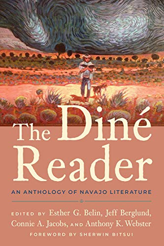 Compare Textbook Prices for The Diné Reader: An Anthology of Navajo Literature  ISBN 9780816540990 by Belin, Esther G.,Berglund, Jeff,Jacobs, Connie A.,Webster, Anthony K.,Denetdale, Jennifer Nez,Bitsui, Sherwin,Thompson, Michael