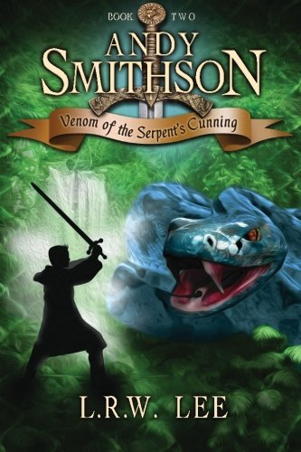 Andy Smithson: Venom of the Serpent's Cunning, Book 2 by L. R. W. Lee (2014-01-10)