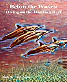 Bellow the Waves: Diving on the Hawaiian Reef: Art Deco (English Edition)