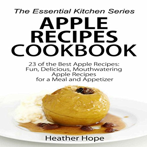 Apple Recipes Cookbook - 23 of the Best Apple Recipes audiobook cover art