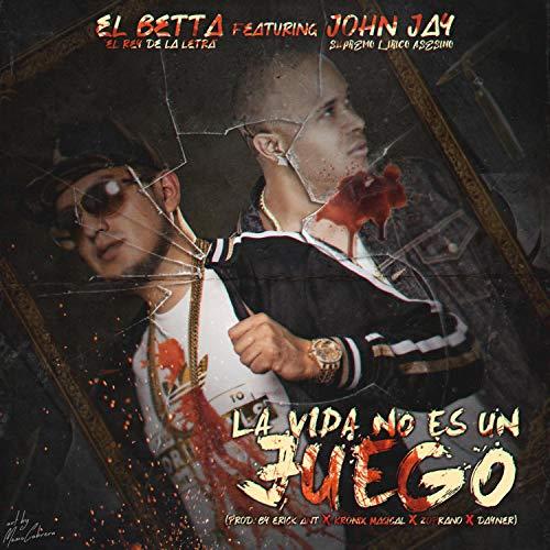 La Vida No Es Un Juego (feat. John Jay Supremo Lírico Asesino)