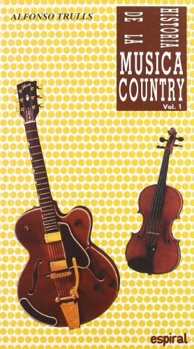 Historia de la música country. Vol. I (Espiral / Canciones)