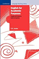 English for Academic Purposes: A Guide and Resource Book for Teachers (Cambridge Language Teaching Library)