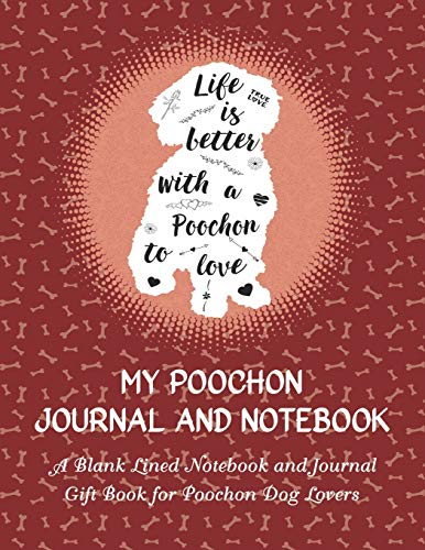 MY POOCHON JOURNAL AND NOTEBOOK: A Blank Lined Notebook and Journal...