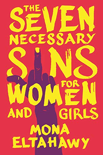 Compare Textbook Prices for The Seven Necessary Sins for Women and Girls  ISBN 9780807002582 by Eltahawy, Mona