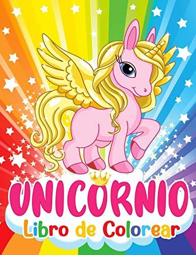Unicornio Libro de Colorear: Aventuras mágicas de unicornios llenas de hadas, princesas, castillos, arcoíris y animales. Para niños de 4 a 8 años