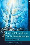 Jewish Spirituality and Social Transformation: Hasidism and Society