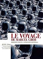 Le voyage de Marcel Grob de Sébastien Goethals