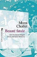 Beauté fatale de Mona CHOLLET