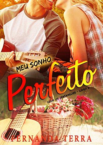 Meu Sonho Perfeito: Série Os Sertanejos - Livro 2