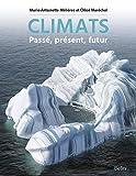Climats - Passé, présent, futur