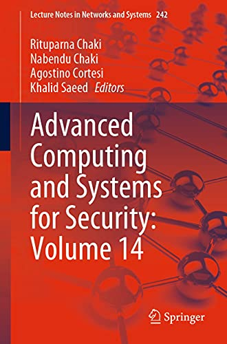 Advanced Computing and Systems for Security: Volume 14 (Lecture Notes in Networks and Systems Book 242) (English Edition)